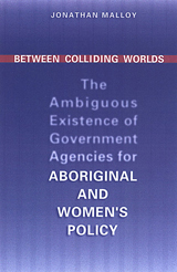 Between Colliding Worlds: The Ambiguous Existence of Government Agencies for Aboriginal and Women's Policy