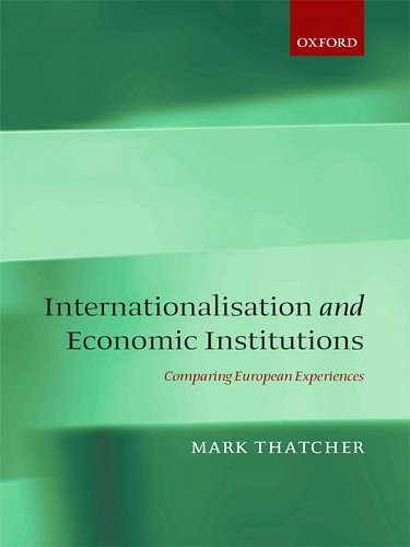 Internationalisation and Economic Institutions: Comparing the European Experiences